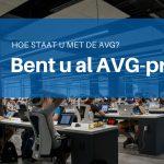 Bent u al AVG-proof? | Valegis Advocaten