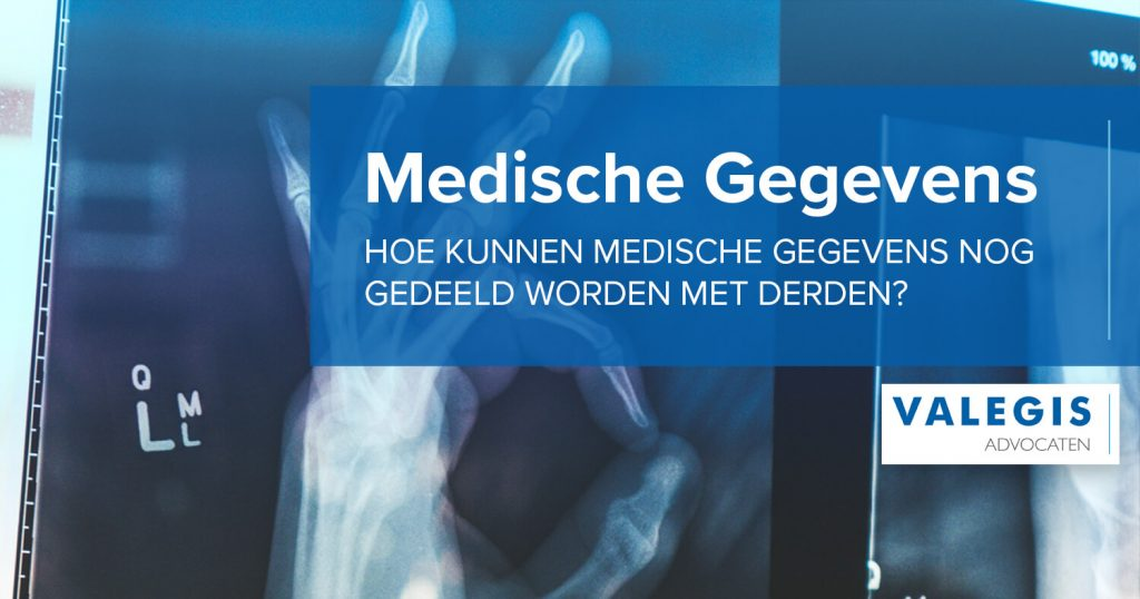 Hoe kunnen medische gegevens nog gedeeld worden met derden? | Valegis Advocaten